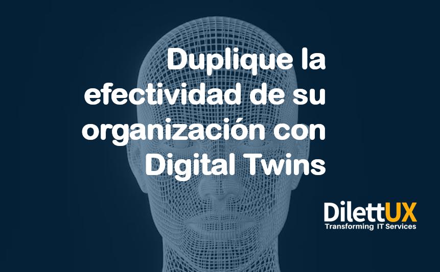 Duplique la efectividad de su organización con un Gemelo Digital