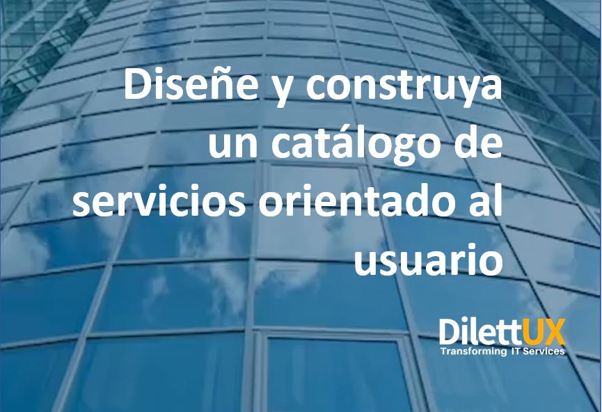 Diseñe y construya un catálogo de servicios orientado al usuario