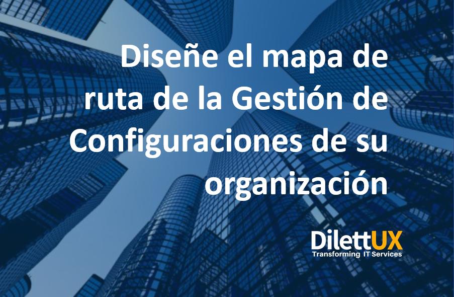 Diseñe el mapa de ruta de la Gestión de Configuraciones de su organización