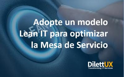 Adopte un modelo Lean IT para optimizar la Mesa de Servicio